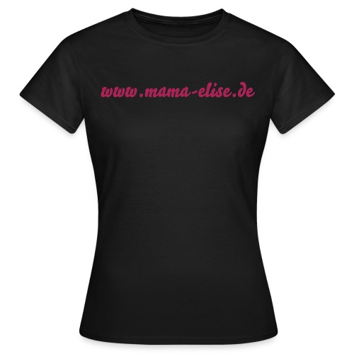Mama Elise Basic Shirt - Frauen T-Shirt
