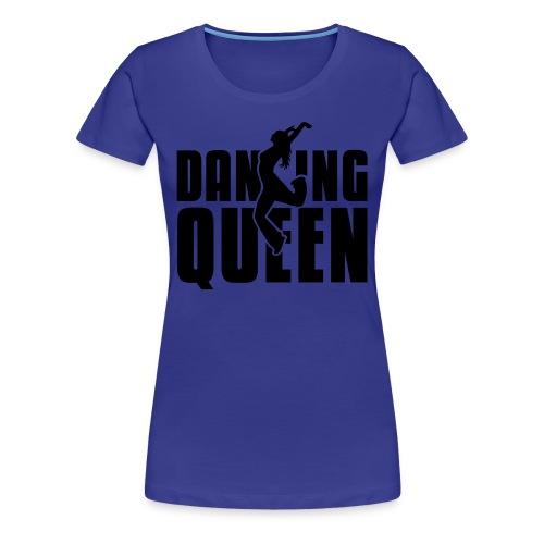 dancing queen - Frauen Premium T-Shirt