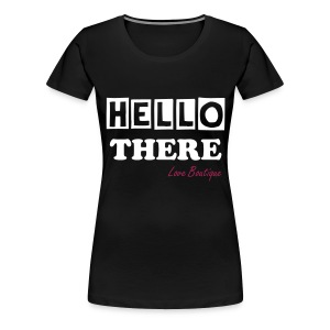 Hello There - Women's Premium T-Shirt