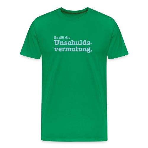 Es gilt die Unschuldsvermutung. - Männer Premium T-Shirt