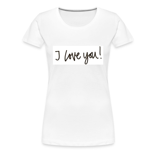 I love you t-shirt - Dame premium T-shirt