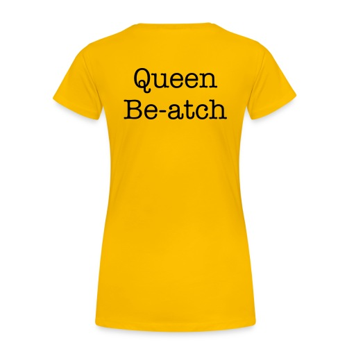 Queen Be-atch T-Shirt - Women's Premium T-Shirt