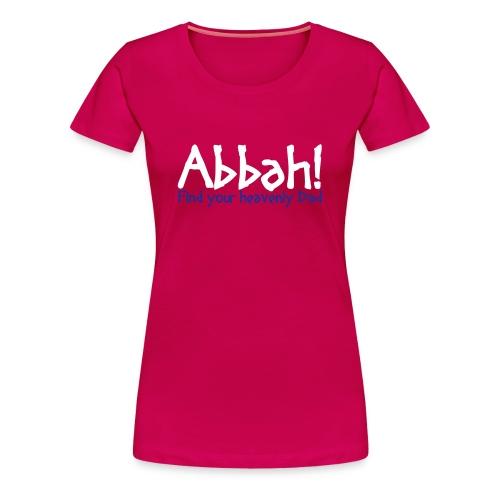 Abbah Schriftzug Front - Woman T-Shirt - Frauen Premium T-Shirt