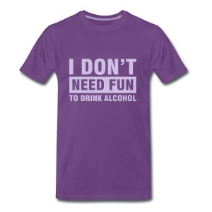 I dont need fun - Männer Premium T-Shirt