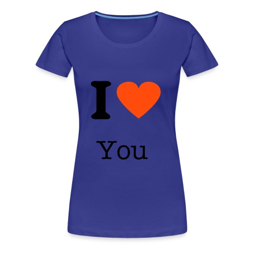 I LOVE YOU( YOU CAN CHANGE THE YOU TO WHAT EVER YOU LIKE) - Women's Premium T-Shirt