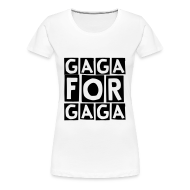 T-Shirts ~ Women's Premium T-Shirt ~ gaga for gaga (F)