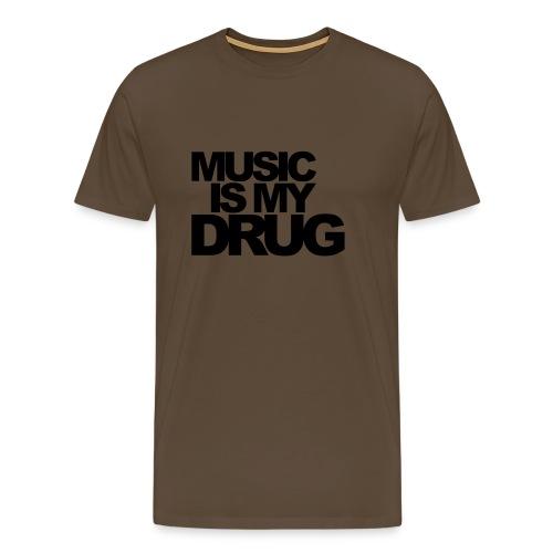 music is my drug - T-shirt Premium Homme