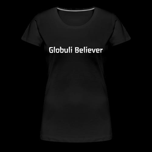 Globuli Believer Shirt - Women's Premium T-Shirt