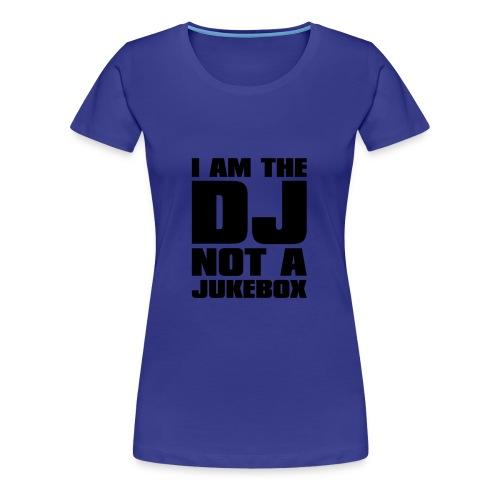 I Am The DJ - Women's Premium T-Shirt
