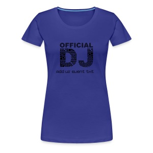 Official Event DJ - Women's Premium T-Shirt