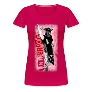 Underdog - rubinrot girlieshirt - Frauen Premium T-Shirt