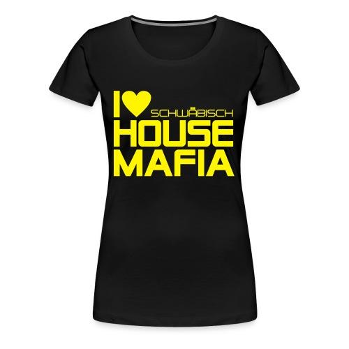 I Love schwäbisch House Mafia - Hütte Göttelfingen Edition Girl - Frauen Premium T-Shirt