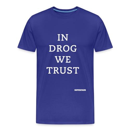 In Drog We Trust - Men's Premium T-Shirt