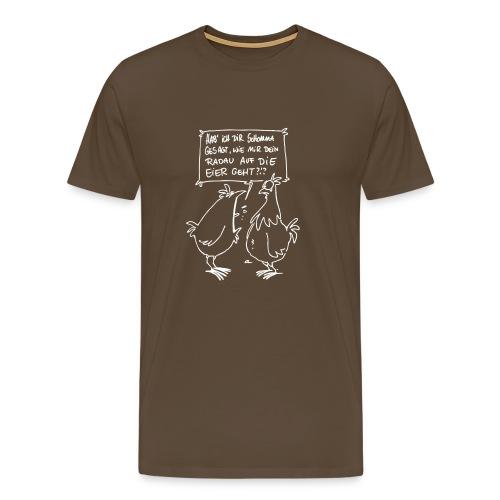 Hühner laut! M - Männer Premium T-Shirt