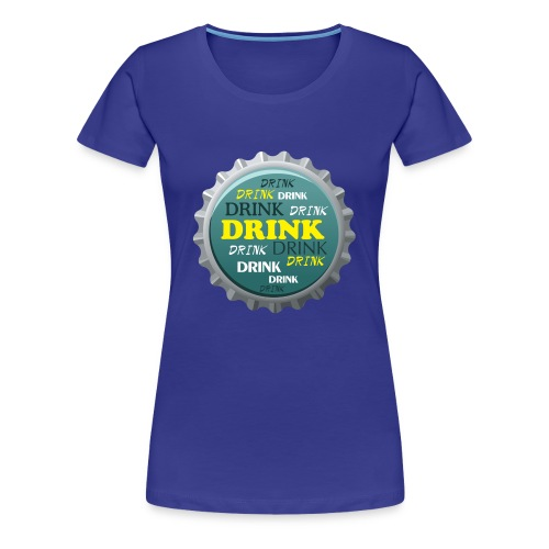 Drink - Frauen Premium T-Shirt
