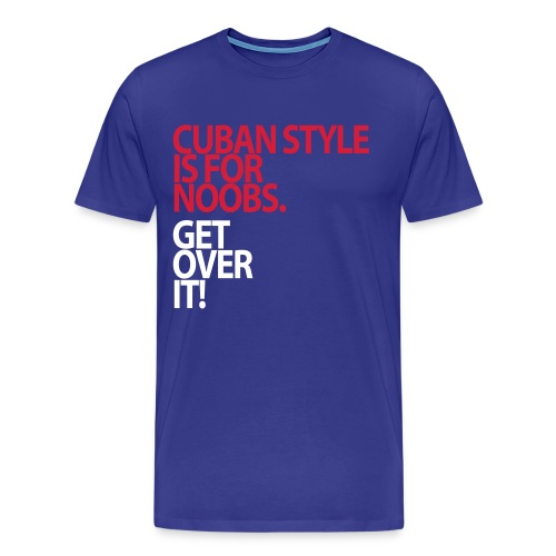 Cuban Style is for noobs - T-shirt Premium Homme