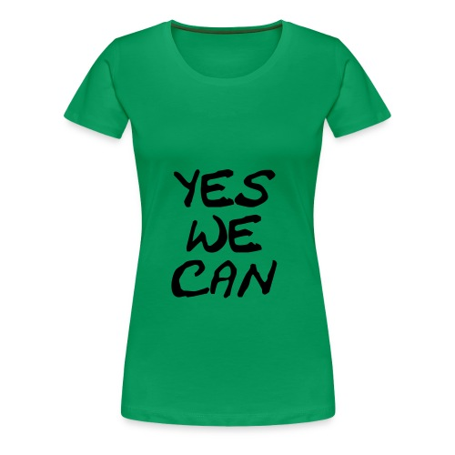 Yes, we can! - Naisten premium t-paita