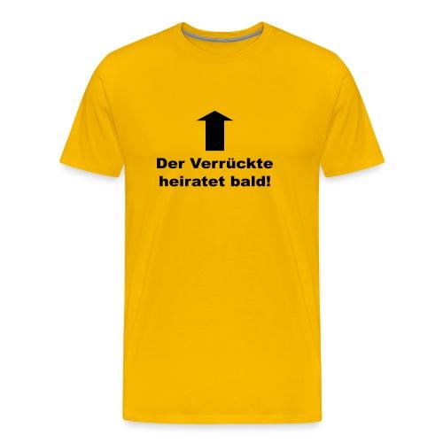 Der Verrückte heiratet bald - Männer Premium T-Shirt