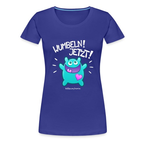 WUMBELN! Girls - Frauen Premium T-Shirt