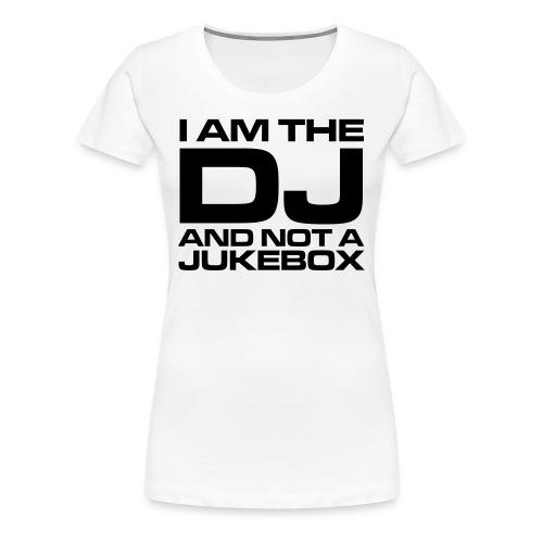 I'm the dj - T-shirt Premium Femme
