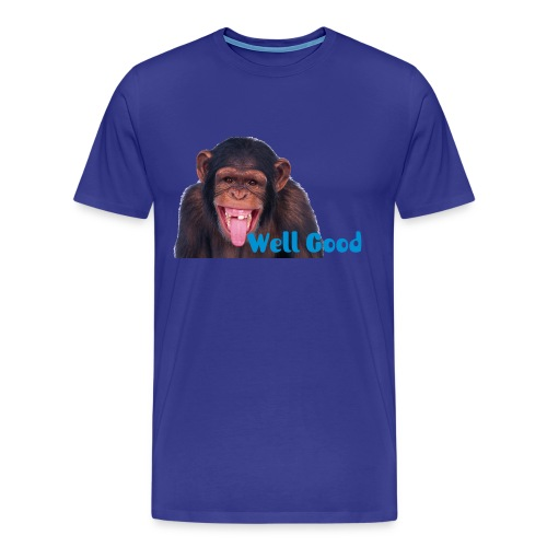 Monkey Well Good - Men's Premium T-Shirt