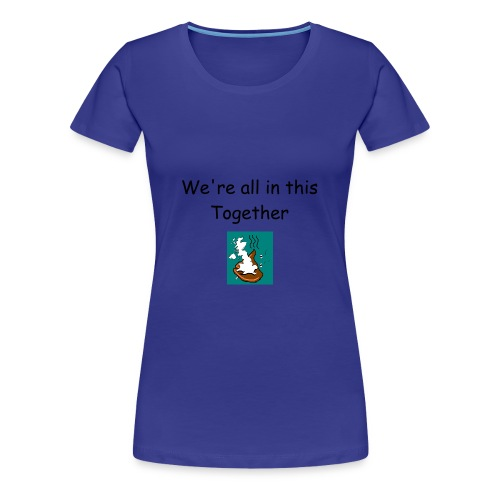 We're all in this together  divablue W - Women's Premium T-Shirt