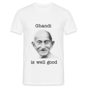 Ghandi is well good - Men's T-Shirt