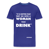 T-Shirts ~ Men's Premium T-Shirt ~ Better Woman Than Drink - Men's T-Shirt