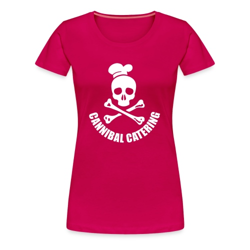 WOMENS Shirt 'CANNIBAL CATERING' vec2 - Frauen Premium T-Shirt