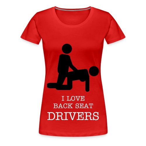 I Love Back  drivers. - Women's Premium T-Shirt