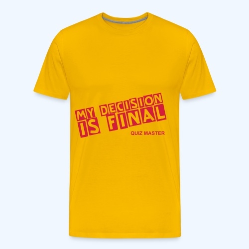 My Decision is Final In Yellow - Men's Premium T-Shirt