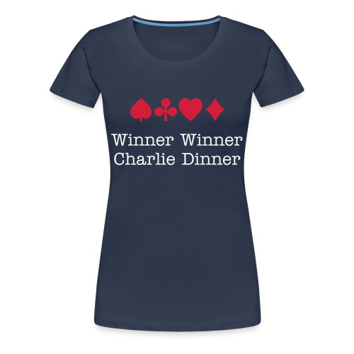 Winner Winner Charlie Dinner Female Navy - Women's Premium T-Shirt