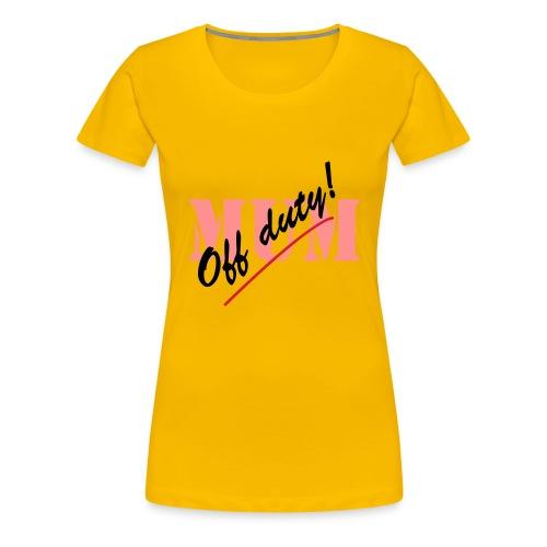 Off Duty Mum T - Women's Premium T-Shirt