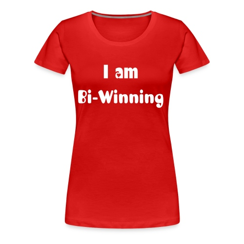 Bi-Winning - Women's Premium T-Shirt