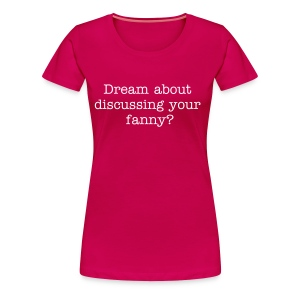 I had a dream - Women's Premium T-Shirt