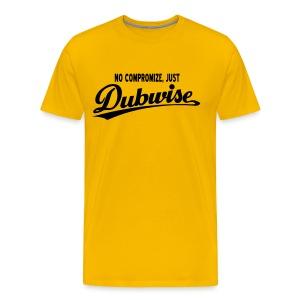 No Compromize, Just Dubwise - Men's Premium T-Shirt