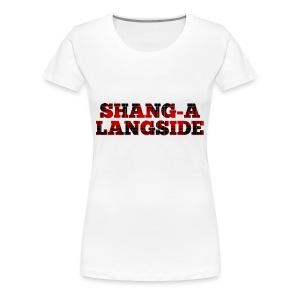 Shang-A-Langside - Women's Premium T-Shirt