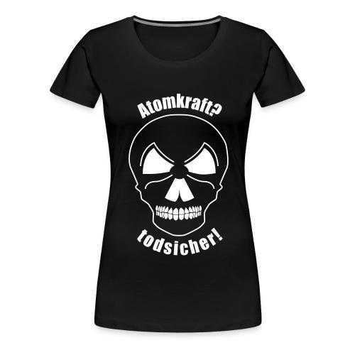 Atomkraft todsicher weiss - Frauen Premium T-Shirt
