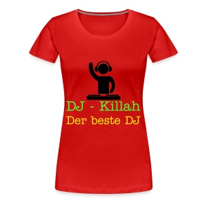 DJ-Killah Fan T-Shirt - Frauen Premium T-Shirt