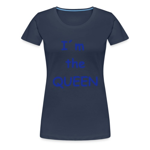 Frauen T-shirt i´m the QUEEN - Frauen Premium T-Shirt