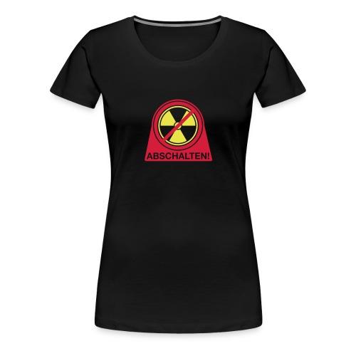 Atomkraft Abschalten! - Frauen Premium T-Shirt