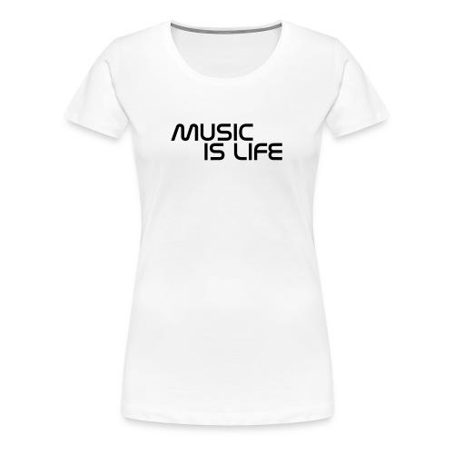 MUSIK IS LIFE - Frauen Premium T-Shirt