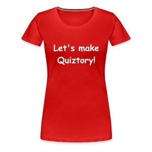 Let's make Quiztory - classic girlie t-shirt - Women's Premium T-Shirt