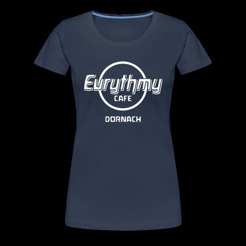 Eurythmy Cafe Dornach Girlie-Shirt - Frauen Premium T-Shirt