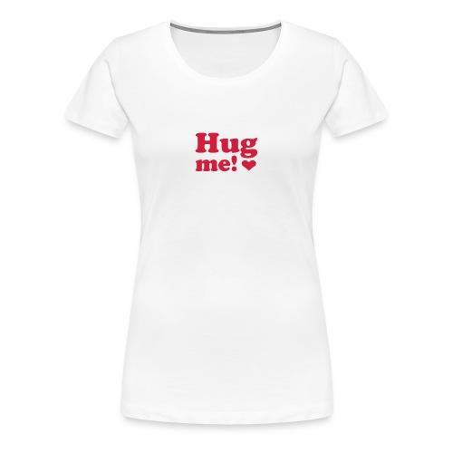 Womens Form Fitting T-Shirt - Hug Me! - Women's Premium T-Shirt