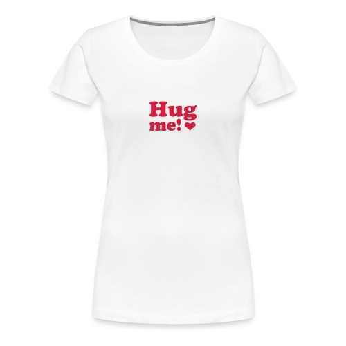 Womens Form Fitting T-Shirt - Hug Me! - Women's Premium T-Shirt