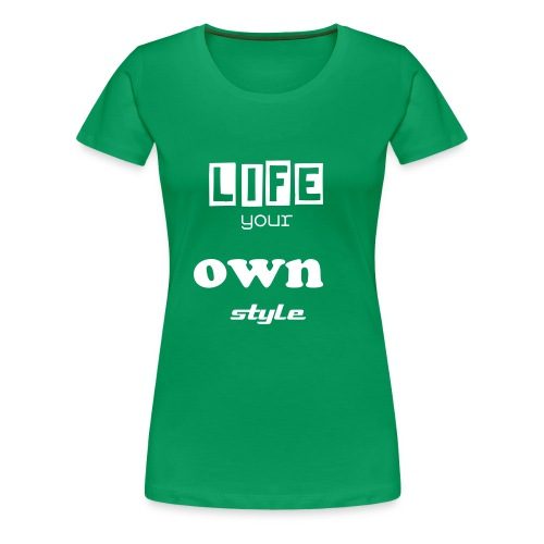 your own style - Frauen Premium T-Shirt