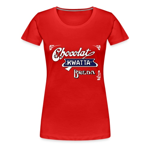 Kwatta Chocolat Breda. - Vrouwen Premium T-shirt