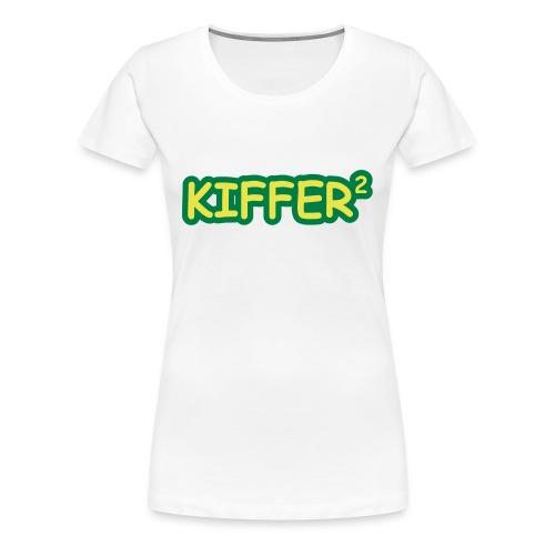 Kiffer 1  - Frauen Premium T-Shirt