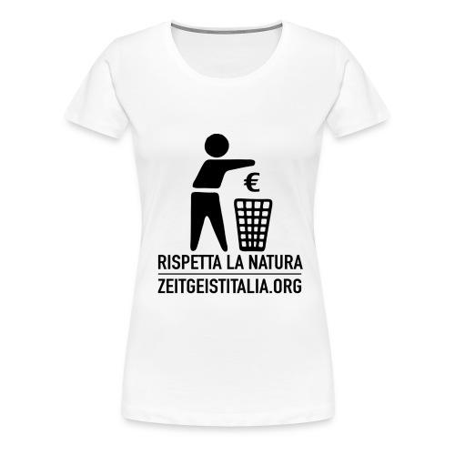 Rispetta la natura for Z-girls - Maglietta Premium da donna
